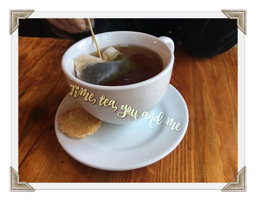 Time, tea, you andme